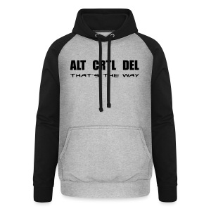 ALT CRTL DEL / THAT'S THE WAY - Unisex Baseball Hoodie