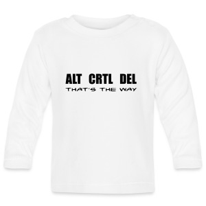 ALT CRTL DEL / THAT'S THE WAY - Baby Langarmshirt