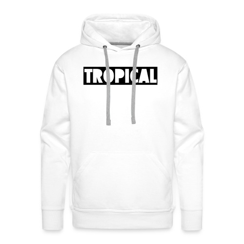 TROPICAL T-Shirt - Men's Premium Hoodie