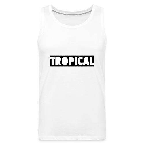 TROPICAL T-Shirt - Men's Premium Tank Top