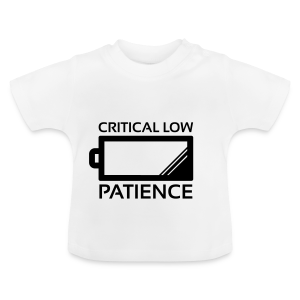 Critical Low Patience, Baby ! - Baby T-Shirt