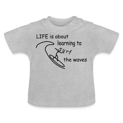 Strichmännchen-Life is about... - Baby T-Shirt