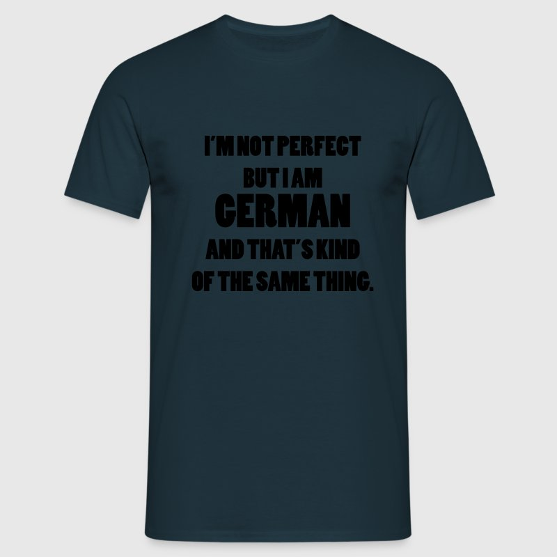 I'm not Perfect but I am German - Männer T-Shirt