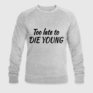Too late to die young T-shirts - Sweatshirt herr från Stanley & Stella