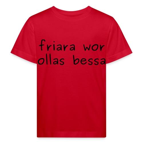 fraira wor ollas bessa - Jugendshirt - Kinder Bio-T-Shirt