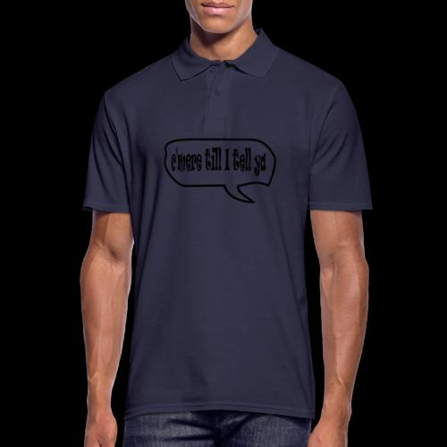 C'mere till I tell ye - Men's Polo Shirt