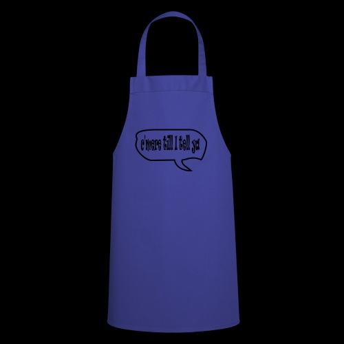 C'mere till I tell ye - Cooking Apron