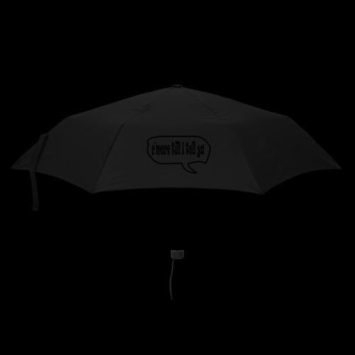 C'mere till I tell ye - Umbrella (small)