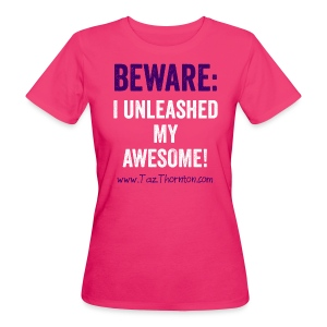 #UnleashYourAwesome - ladies pink tee - Women's Organic T-shirt