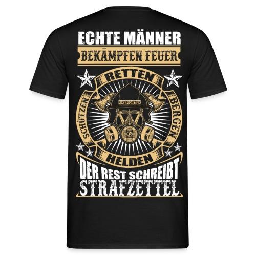 Feuerwehr Echte Männer - Männer T-Shirt