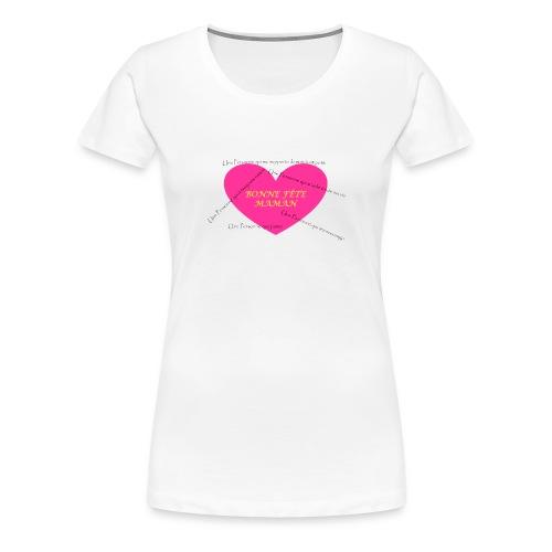 T-shirt Premium Femme - Design créé et réalisé pour la fête des mères 2016