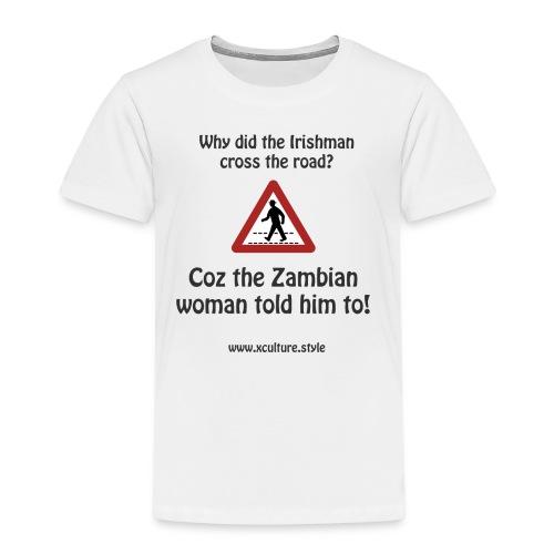 The Zambian woman told him to - Kids' Premium T-Shirt