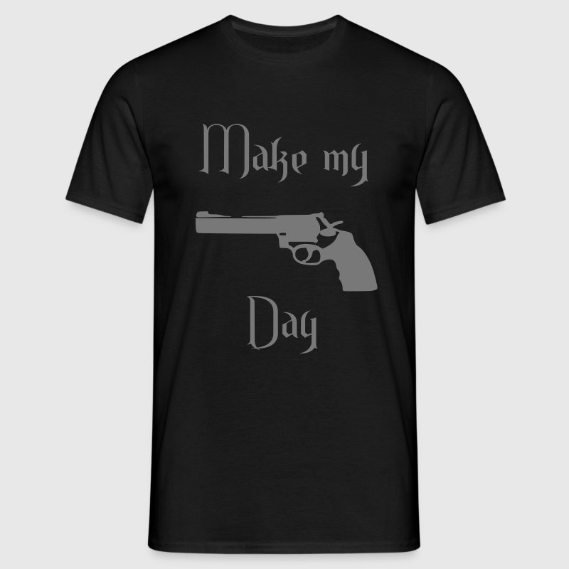 make my day T-Shirts - Männer T-Shirt