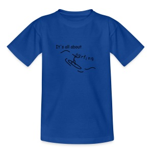 Strichmännchen- It`s all about surfing - Teenager T-Shirt