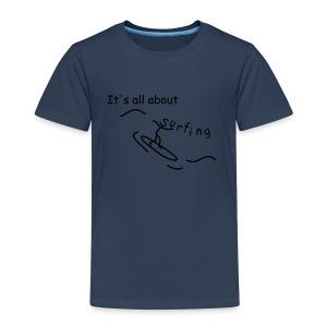 Strichmännchen- It`s all about surfing - Kinder Premium T-Shirt