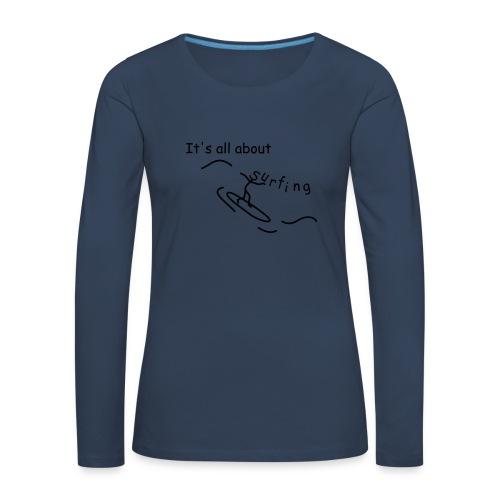 Strichmännchen- It`s all about surfing - Frauen Premium Langarmshirt