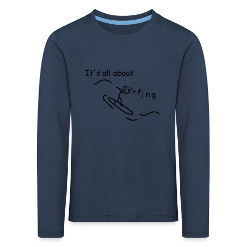 Strichmännchen- It`s all about surfing - Kinder Premium Langarmshirt