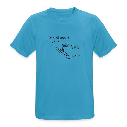 Strichmännchen- It`s all about surfing - Männer T-Shirt atmungsaktiv