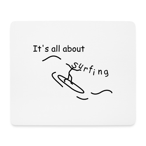 Strichmännchen- It`s all about surfing - Mousepad (Querformat)
