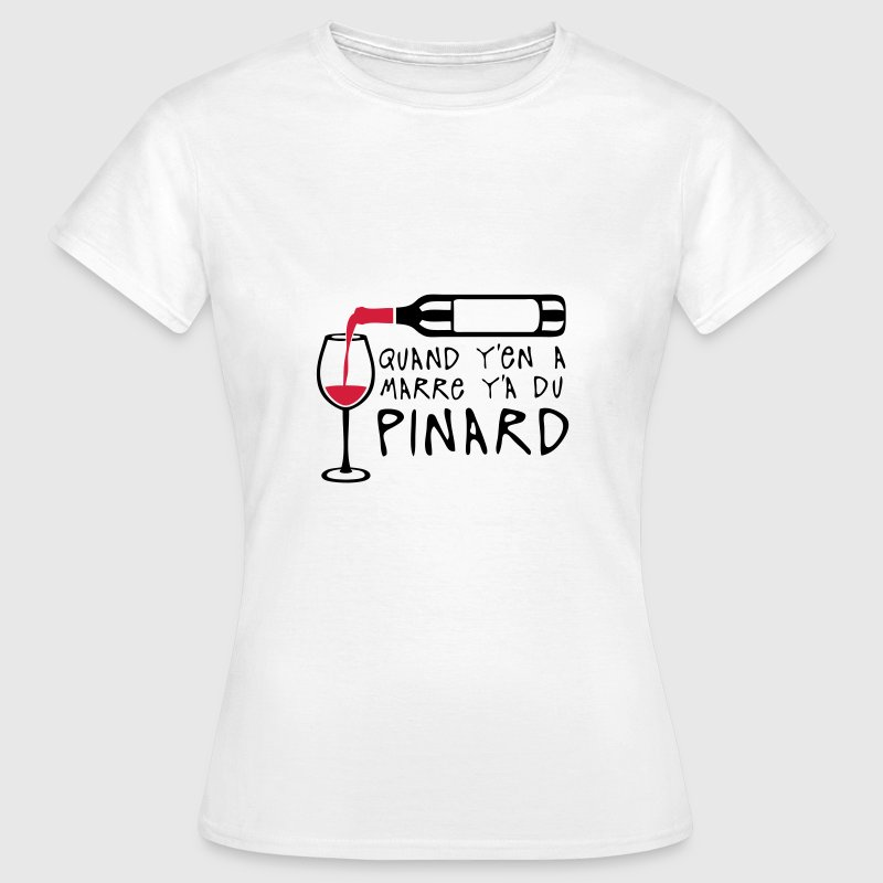 quand marre pinard bouteille vin alcool Tee shirts - T-shirt Femme
