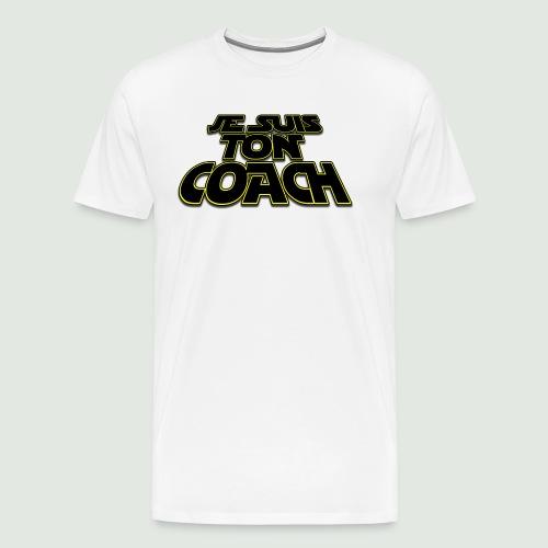 Je suis ton coach - T-shirt Premium Homme