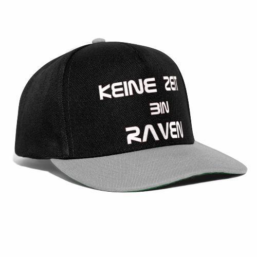 keine Zeit bin RAVEN - Snapback Cap