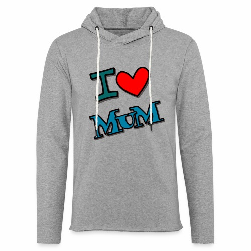 I love mum - Leichtes Kapuzensweatshirt Unisex