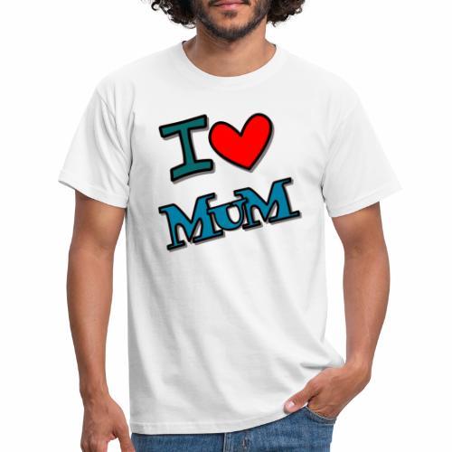 I love mum - Männer T-Shirt