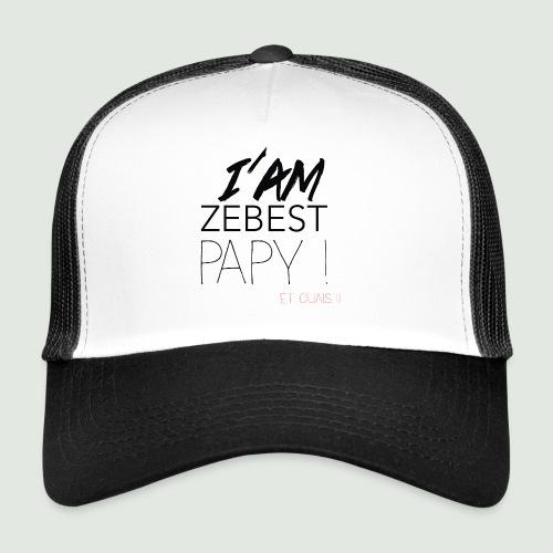 Ze best PAPY ! - Trucker Cap