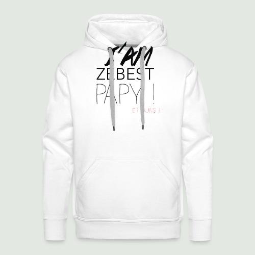 Ze best PAPY ! - Sweat-shirt à capuche Premium pour hommes