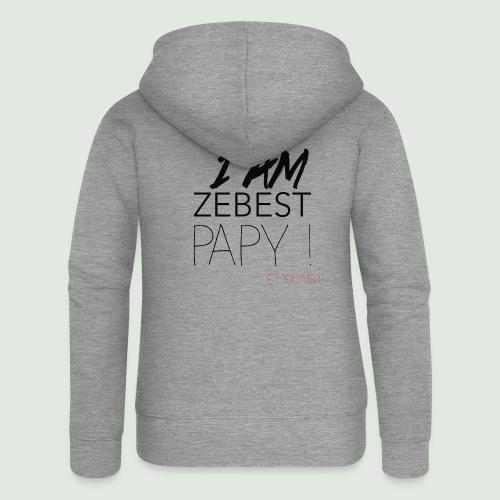 Ze best PAPY ! - Veste à capuche Premium Femme