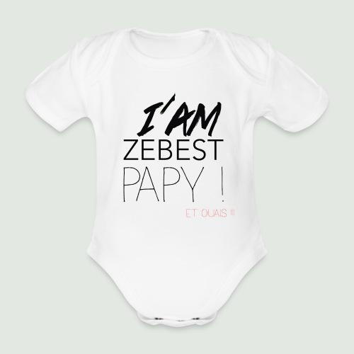Ze best PAPY ! - Body Bébé bio manches courtes