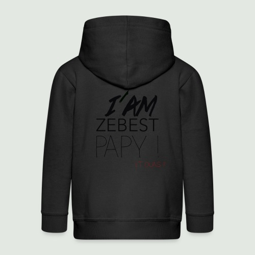 Ze best PAPY ! - Veste à capuche Premium Enfant