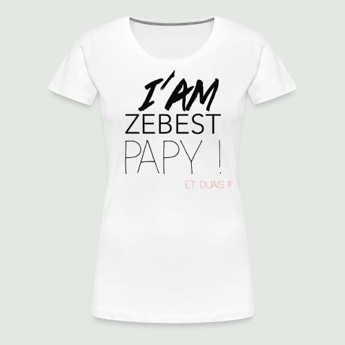Ze best PAPY ! - T-shirt Premium Femme