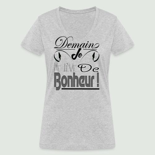 Demain je me lève de bonheur - T-shirt bio col V Stanley & Stella Femme
