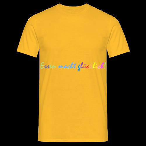 Essen macht glücklich! - Männer T-Shirt