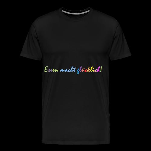 Essen macht glücklich! - Männer Premium T-Shirt