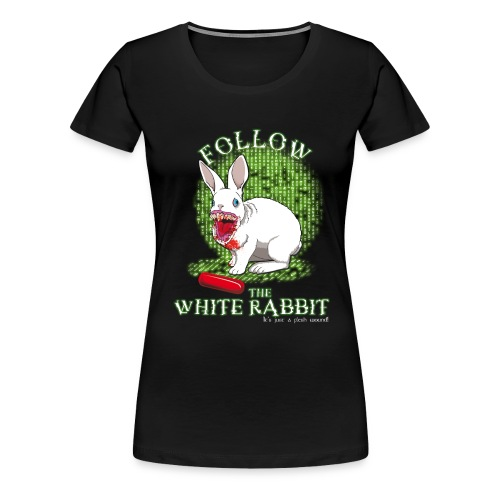 Follow The White Rabbit - Women's Premium T-Shirt