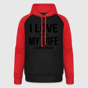 I LOVE MY WIFE (IF SHE LETS ME BICYCLE RIDING)  Aprons - Unisex Baseball Hoodie