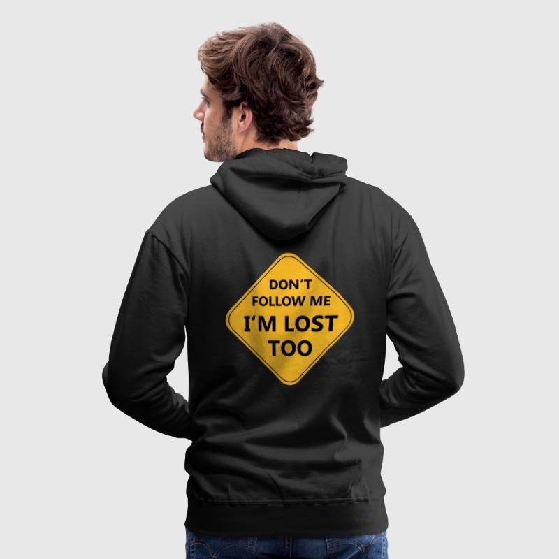 Don't follow me I'm lost too - Männer Premium Hoodie