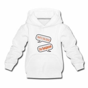 Whats the Craic, Im Banjaxed - Kids' Premium Hoodie