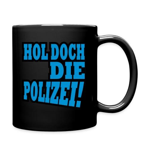 Hol Doch die Polizei - Tasse einfarbig