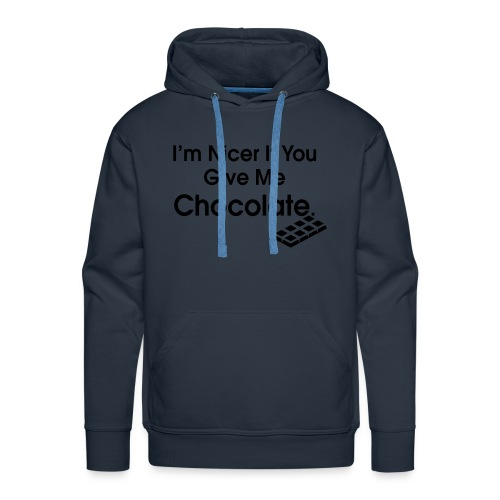 Nicer if you Give Me Chocolate. Ladies T - Men's Premium Hoodie