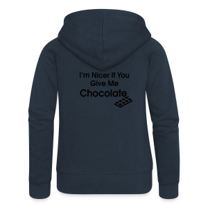 Nicer if you Give Me Chocolate. Ladies T - Women's Premium Hooded Jacket