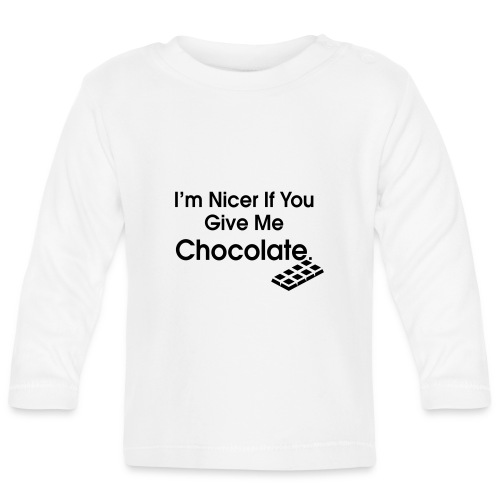 Nicer if you Give Me Chocolate. Ladies T - Baby Long Sleeve T-Shirt