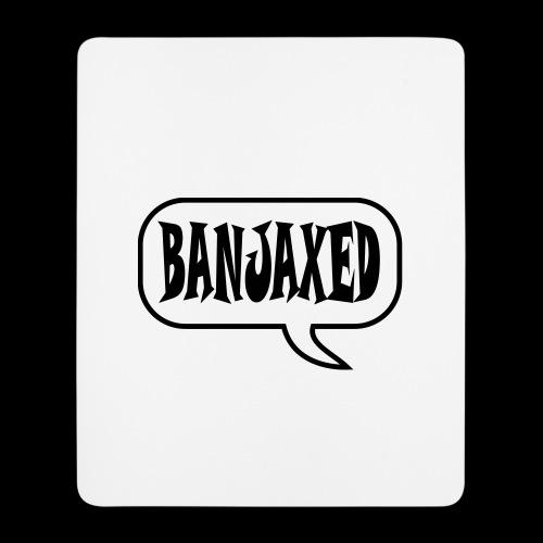 Banjaxed - Mouse Pad (vertical)