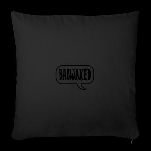 Banjaxed - Sofa pillowcase 17,3'' x 17,3'' (45 x 45 cm)