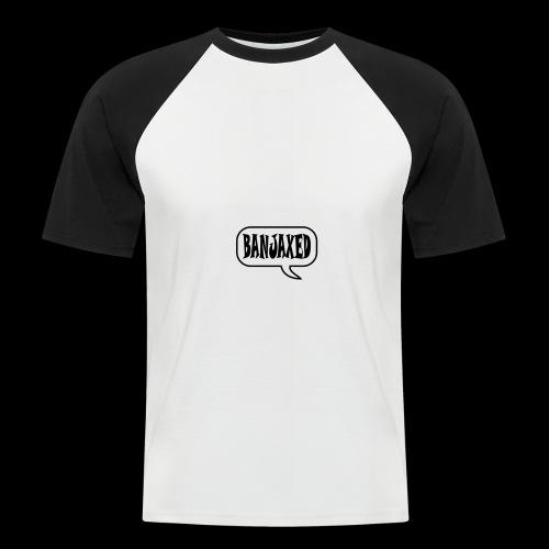 Banjaxed - Men's Baseball T-Shirt