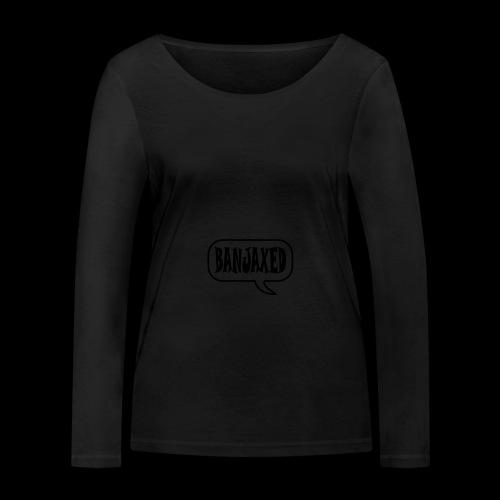 Banjaxed - Women's Organic Longsleeve Shirt by Stanley & Stella