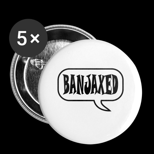 Banjaxed - Buttons large 56 mm